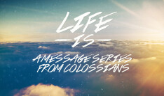 Life Is Sermon Series