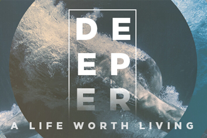 """DNOW 2018 - """"Deeper - A Life Worth Living"""""""