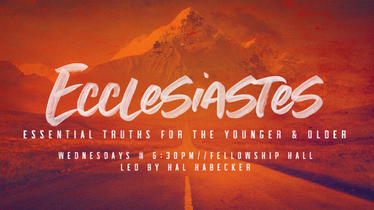 Wednesday Night Bible Study:  Ecclesiastes