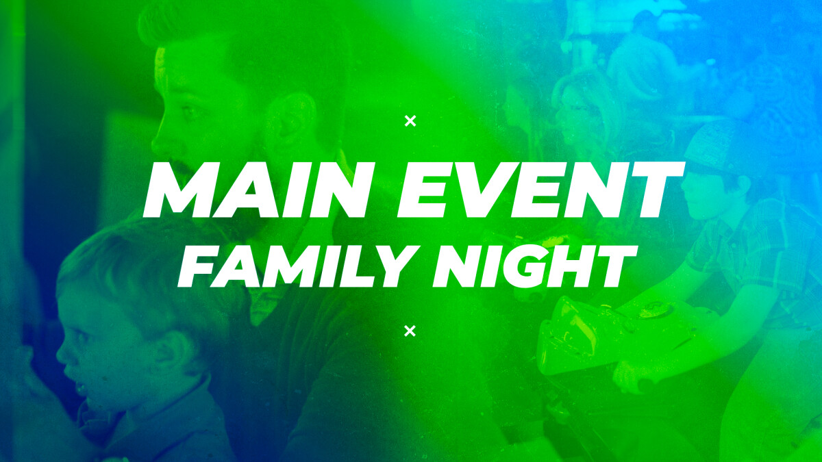 HGBC FAMILY NIGHT AT MAIN EVENT