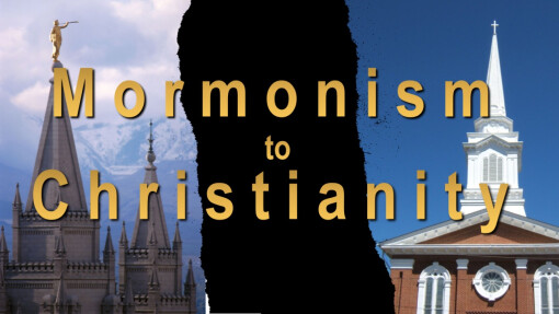 Mormonism to Christianity