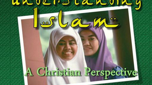 Understanding Islam A Christian Perspective