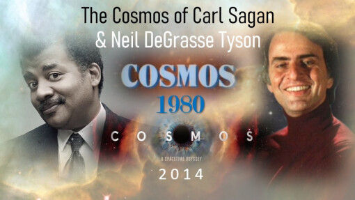 The Cosmos of Carl Sagan & Neil DeGrasse Tyson